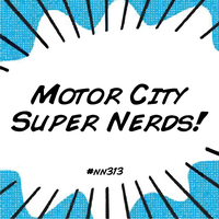 Motor City Super Nerds!