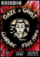SHINDIG - Clorinde // Gaze is Ghost // Fake Maria