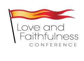 Love and Faithfulness Conference