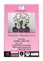 Khemistry Between Kurls Soireé Presented by 2 Dope Chicks