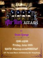 After Work Affairs at Dada Lounge