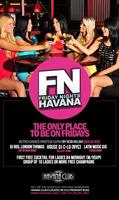 Havana Fridays. The only place to be on Fridays....