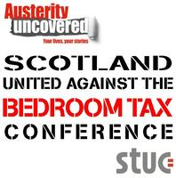 Scotland United Against the Bedroom Tax Conference