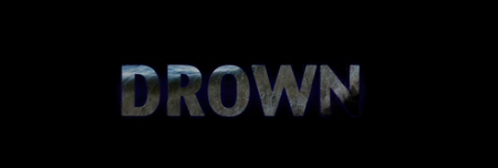 Drown Screening (for Cast, Crew, & Donors)