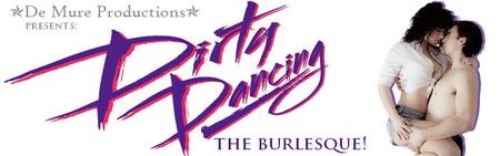 Dirty Dancing, The Burlesque! North Bay (Early Bird)