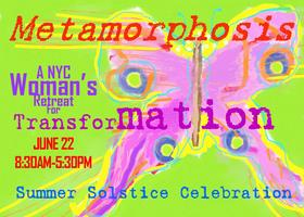 Metamorphosis, A NYC Woman's Retreat For Transformation