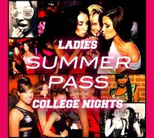 Ladies SUMMER PASS | College Nights 18+