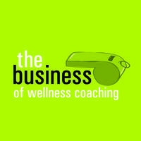 The Business Of Wellness Coaching Feb 2014
