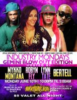 Industry Mondays hosted by Mykko Montana. Monday June...