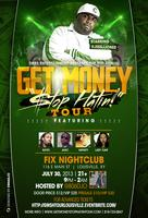 5th Annual 'Get Money Stop Hatin' Tour Louisville...