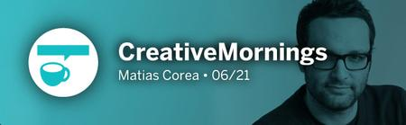 CreativeMornings with Matias Corea