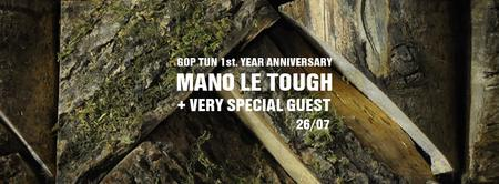 Gop Tun 1 Year Anniversary w/ Mano Le Tough