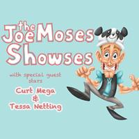 The Joe Moses Showses