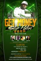 5th Annual 'Get Money Stop Hatin' Tour @Club Eve Miami...