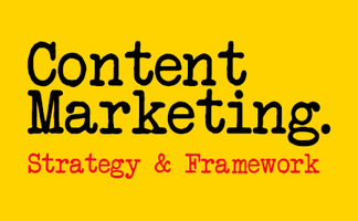 Content Marketing: Strategy & Framework