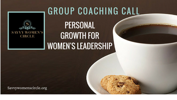 Group Coaching Call - Personal Growth for Women's Leadership