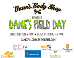Dane's Body Shop & FundFit Present: Dane's Field Day