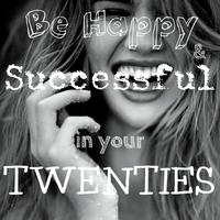 Be Happy and Successful in your Twenties
