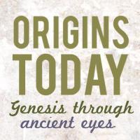 Origins Today: Genesis Through Ancient Eyes