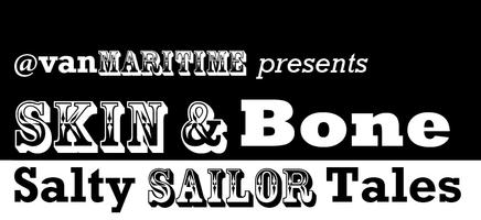 SKIN & BONE: Salty Sailor Tales