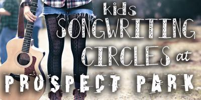 Kids Songwriting Circles @ Prospect Park