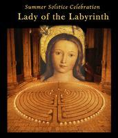 Lady of the Labyrinth Summer Solstice Celebration
