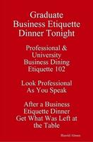 Avoid the Look Graduate Business Etiquette Dinner...
