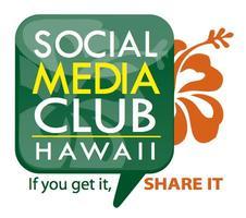 Social Media Club Hawaii (SMCHI) Social Media Day...