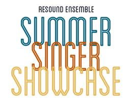Resound Ensemble Summer Singer Showcase!