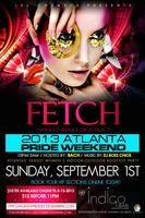 FETCH - 2013 Atlanta Pride Weekend
