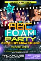 The OFFICIAL #ABCFOAMPARTY 2013 @ PACKHOUSE| FRI JUNE...