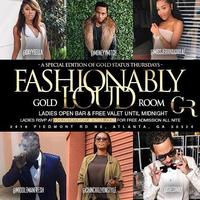 #GoldRoomThursdays presents Fashionably Loud at Gold...