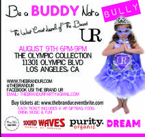 Be A Buddy, Not a Bully - The Brand UR West Coast Launch