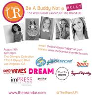 Be A Buddy, Not a Bully - The Brand UR West Coast...