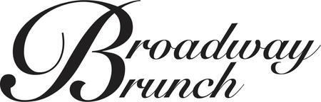 BROADWAY BRUNCH'S ONE YEAR ANNIVERSARY