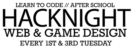 HackNight! // Learn Web & Game Design // Students 7 -...