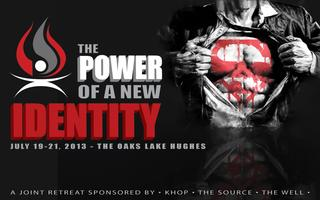The Power of a New IDENTITY- Summer Retreat 2013