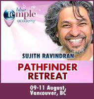 PATHFINDER RETREAT with Sujith Ravindran