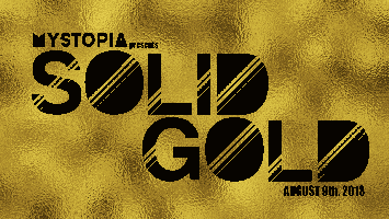 Mystopia Presents: Solid Gold