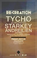 RE:CREATION ft TYCHO, STARKEY + MUCH MORE!