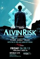 Alvin Risk @ Republic Live
