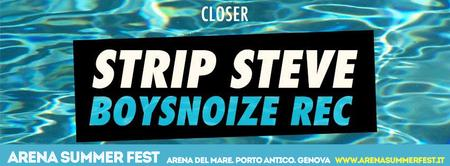 ARENA SUMMER FEST Opening  by CLOSER w/ STRIP STEVE...