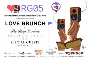LOVE BRUNCH @ THE ROOF GARDENS  - 27.07.2013
