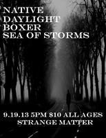9/19: NATIVE // DAYLIGHT // BOXER // SEA OF STORMS -...