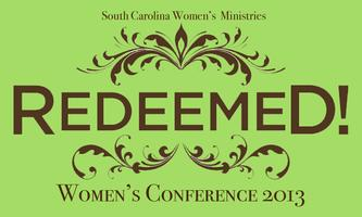 REDEEMED 2013 SOUTH CAROLINA WOMEN'S CONFERENCE