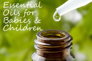 Essential Oils for Babies & Children