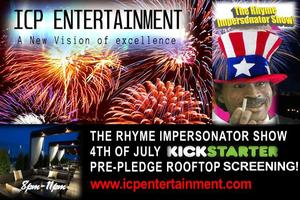 RHYME IMPERSONATOR SHOW 4TH OF JULY KICKSTARTER PRE-PLEDGE...