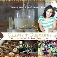 Crafts + Cupcakes