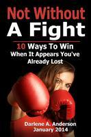 10 Week Intensive Workshop:  Not Without A Fight...10...