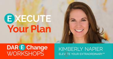 Execute Your Plan Workshop - DARE Change Workshop...